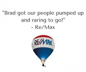A Testimonial by RE/MAX for Brad Montgomery, a motivational speaker